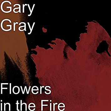 Flowers in the Fire
