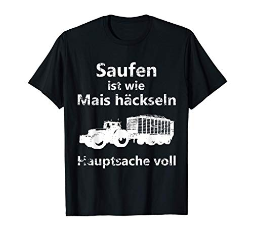 Mais häckseln Landwirt Bauer Bier saufen Alkohol trinken T-Shirt