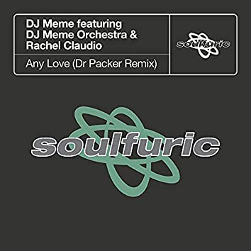 Any Love (feat. DJ Meme Orchestra & Rachel Claudio) [Dr Packer Remix]