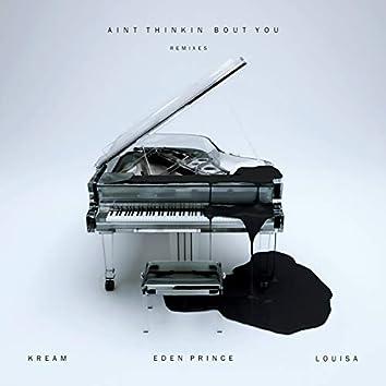 Ain't Thinkin Bout You (feat. Louisa) [Remixes]