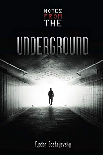 Notes from the Underground (Illustrated) (Book 4 of 6: The Unabridged Garnett Translation 1) (English Edition)