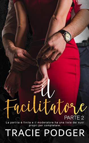 Il Facilitatore, parte 2 (Italian Edition)