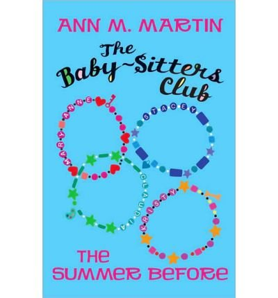 The Summer Before Author Ann M Martin Apr 2010