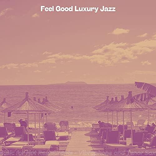 Feel Good Luxury Jazz