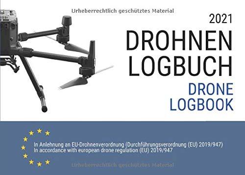 Drohnen Logbuch und Flugbuch 2021 (Drone Logbook): gemäß neuer EU Drohnenverordnung mit Klassifizierungen nach Luftfahrtbehörde EASA für Fernpiloten in Deutsch und Englisch (Schwarzweißseiten)