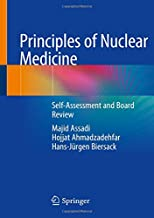 Principles of Nuclear Medicine: Self-Assessment and Board Review