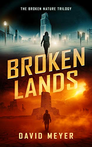 Broken Lands (Broken Nature Book 1) by [David Meyer]