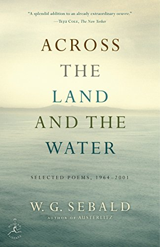 Across the Land and the Water: Selected Poems, 1964-2001 (Modern Library (Paperback))
