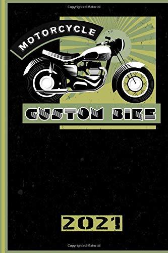 Motorcycle Custom Bike 2021: Italiano! Calendario, Scheduler e planner 2021 per i motociclisti e tutti gli amanti della moto