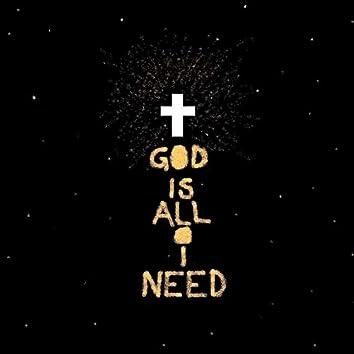God Is All I Need