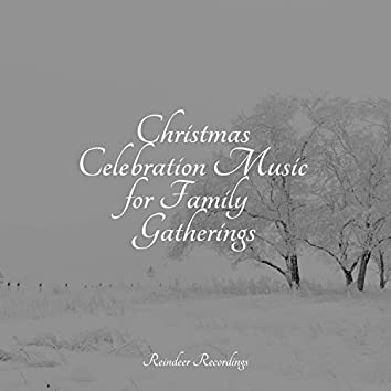 Christmas Celebration Music for Family Gatherings