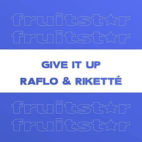 Raflo, Riketté & Robbie Rivera