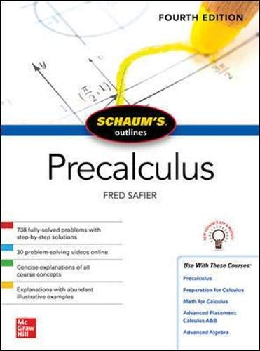 Compare Textbook Prices for Schaum's Outline of Precalculus, Fourth Edition Schaum's Outlines 4 Edition ISBN 9781260454208 by Safier, Fred