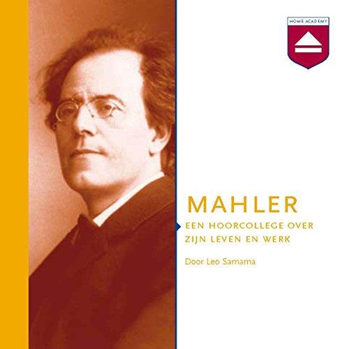Mahler: Een hoorcollege over zijn leven en werk audiobook cover art