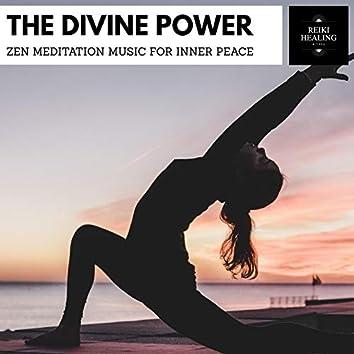 The Divine Power - Zen Meditation Music For Inner Peace