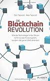 Die Blockchain-Revolution: Wie die Technologie hinter Bitcoin nicht nur das Finanzsystem, sondern die ganze Welt verändert - Don Tapscott