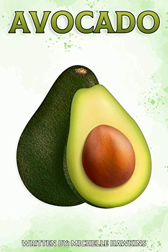 Avocado: Fun Facts on Fruits and Vegetables (English Edition)