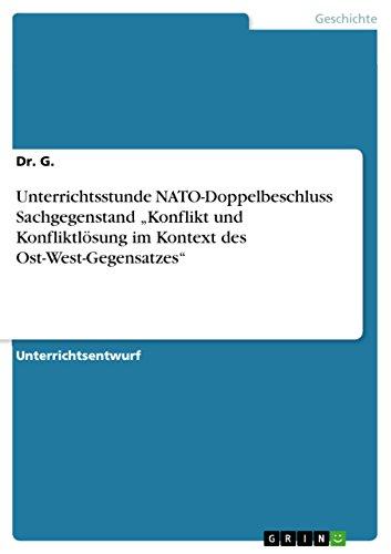 """Unterrichtsstunde NATO-Doppelbeschluss Sachgegenstand """"Konflikt und Konfliktlösung im Kontext des Ost-West-Gegensatzes"""""""