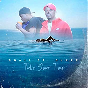 Take Your Time (feat. Blaze)