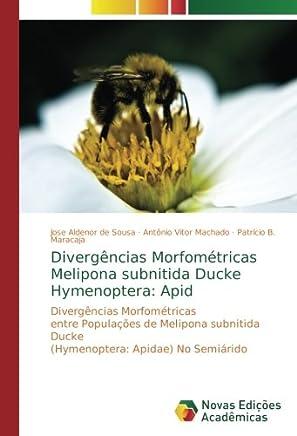Divergências Morfométricas Melipona subnitida Ducke Hymenoptera: Apid: Divergências Morfométricas entre Populações de Melipona subnitida Ducke (Hymenoptera: Apidae) No Semiárido