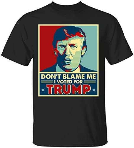 Don t Blame Me I Voted for Trump President T Shirt Pro Trump Tee Anti Biden 2021 Tshirt product image