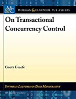 On Transactional Concurrency Control (Synthesis Lectures on Data Management)