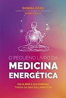 O Pequeno Livro da Medicina Energética (Portuguese Edition)