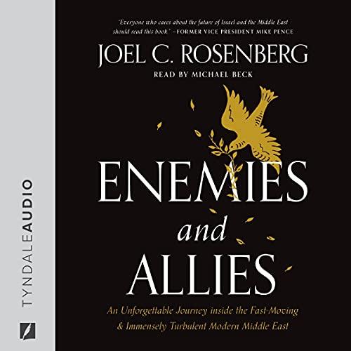 Enemies and Allies Audiobook By Joel C. Rosenberg cover art