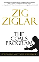 The Goals Program (How to Stay Motivated Series Book 2 (2))