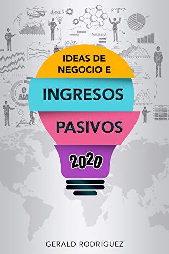 IDEAS DE NEGOCIO E INGRESOS PASIVOS 2020/COMO GENERAR FLUJO DE