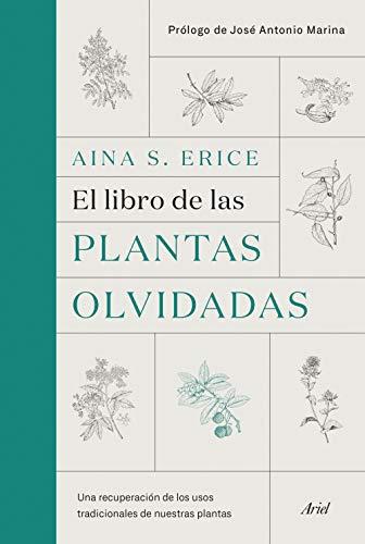 El libro de las plantas olvidadas: Una recuperación de los usos tradicionales de nuestras plantas