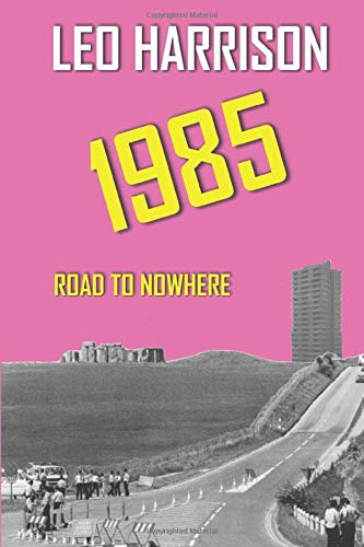 1985: Road to Nowhere