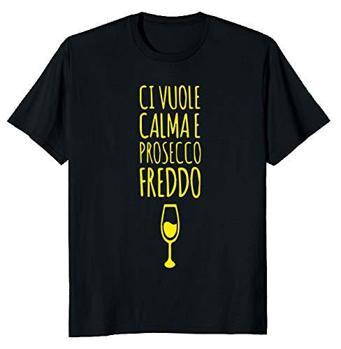 fashwork Camisetas divertidas con alcohol, para hombre y mujer, camiseta divertida con frase divertida en inglés «Ci Vuole Calma y Prosecco Freddo» Nero Uomo M
