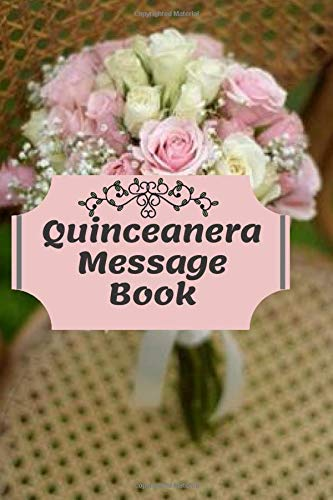 Quinceanera Message Book: All Quinceanera Memories in One Place