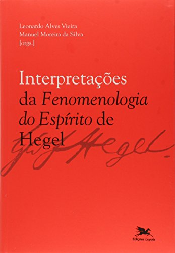 """Interpretações da """"Fenomenologia do espírito"""" de Hegel"""