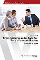 Beeinflussung in der Face-to-Face - Kommunikation