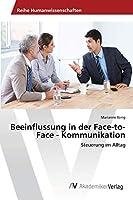 Beeinflussung in der Face-to-Face - Kommunikation