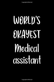 World's Okayest Medical assistant: Lined Notebook (lined front and back) Simple and elegant, Funny Gift for men women work...