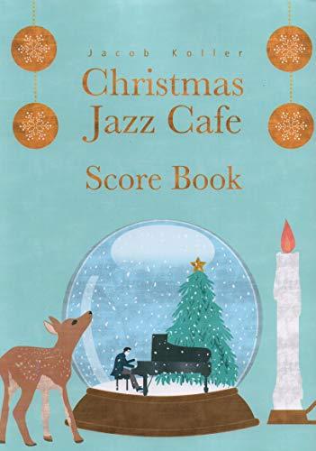 ジェイコブインターナショナルスクール『ピアノソロ上級 クリスマスジャズカフェスコアブック』