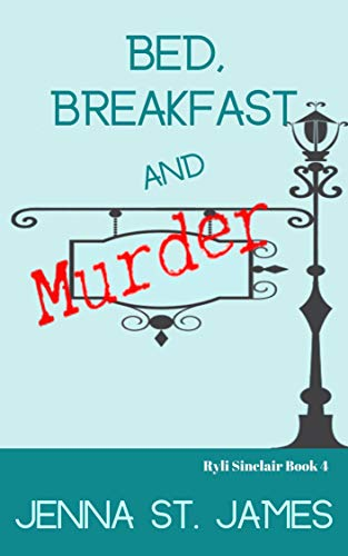 Bed, Breakfast and Murder (A Ryli Sinclair Mystery Book 4)