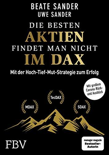 Die besten Aktien findet man nicht im DAX: Mit der Hoch-Tief-Mut-Strategie zum Erfolg