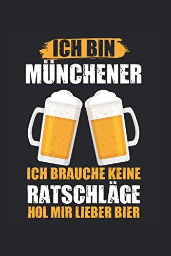 Ich bin Münchener ich brauche keine Ratschläge hol mir lieber Bier: Bochum Bochumer Ruhrpott Notizbuch Tagebuch Liniert A5 6x9 Zoll Logbuch Planer Geschenk