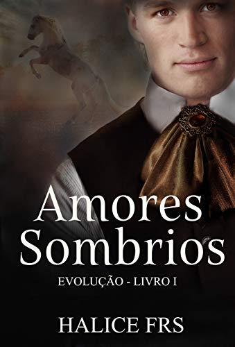 Amores Sombrios : Evolução - livro 1
