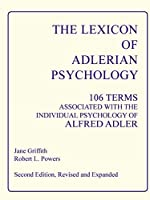 The Lexicon of Adlerian Psychology