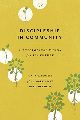 Discipleship in Community: A Theological Vision for the Future