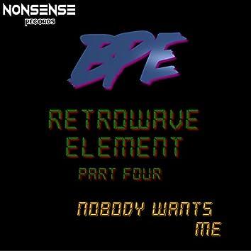 Retrowave Elements, Pt. Four: Nobody Wants Me