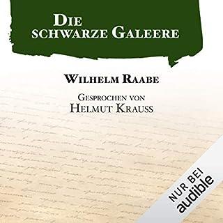 Die schwarze Galeere                   Autor:                                                                                                                                 Wilhelm Raabe                               Sprecher:                                                                                                                                 Helmut Krauss                      Spieldauer: 2 Std. und 8 Min.     76 Bewertungen     Gesamt 4,0