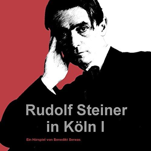 Rudolf Steiner in Köln I audiobook cover art