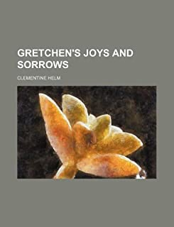 Gretchen's Joys and Sorrows
