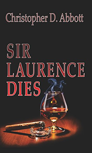 Book: Sir Laurence Dies (The 'Dies' Trilogy Book 1) by Christopher D. Abbott